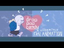 Drop Pop Candy Undertale Fan Animation