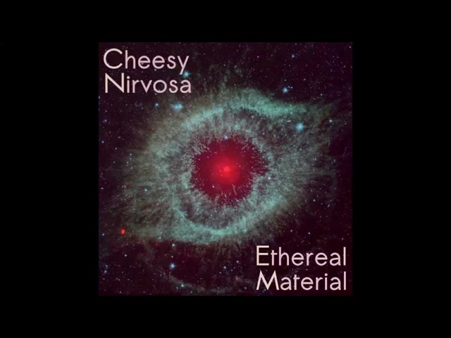 Cheesy Nirvosa - Ethereal Material ( Full Album with Seamless Transitions )