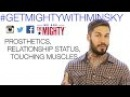 Alex Minsky on his prosthetics, relationship status, & touching his muscles | Get Mighty With Minsky