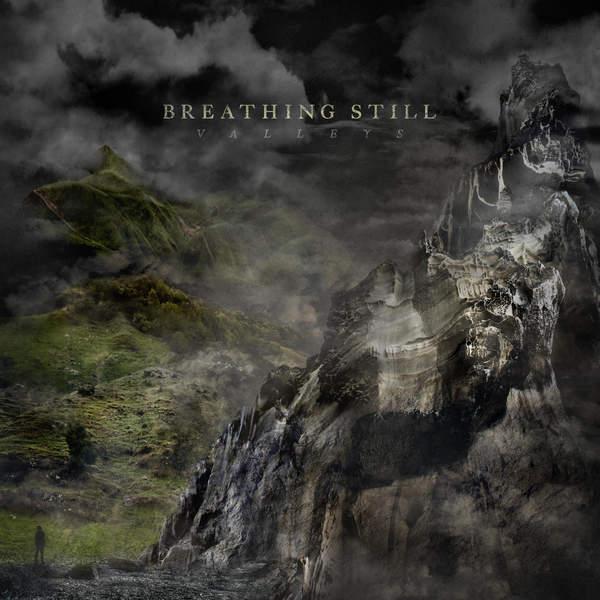Breathing Still - Valleys (2015)