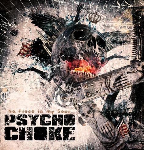 Psycho Choke - No Place In My Soul (2015)