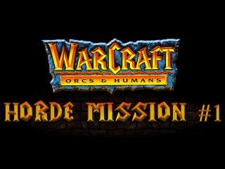 Прохождение Warcraft: Orcs & Humans - Orcs Campaign Gameplay Mission #1