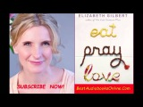 Eat Pray Love Elizabeth Gilbert Audiobooks  Part 7