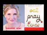 Eat Pray Love Elizabeth Gilbert Audiobooks Part 8
