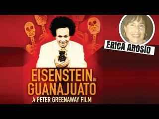 Эйзенштейн в Гуанахуато   /   Eisenstein in Guanajuato     2015     TRAILER + REVIEW
