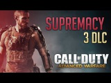 ADVANCED WARFARE - 3 DLC «SUPREMACY» - COD IN RUSSIA - BEST MP DLC EVER