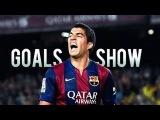 Luis Suárez - FC Barcelona - Amazing Goals Show - 2015 ¦ HD