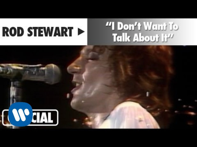 Rod Stewart - I Don't Want To Talk About It (Official Music Video)