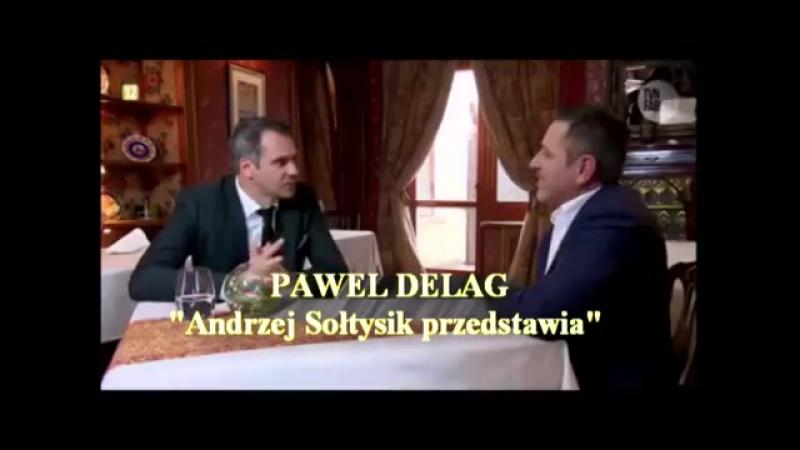 """Pawel Delag Andrzej Sołtysik przedstawia"""""""
