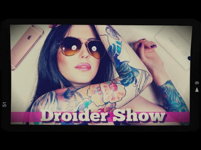 Droider Show 207. iPhone 6s против Nexus 5x