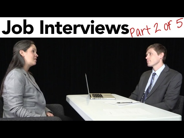 How to Interview for a Job in American English, part 2/5