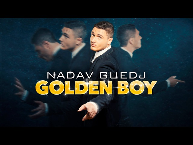 Nadav Guedj – Golden Boy