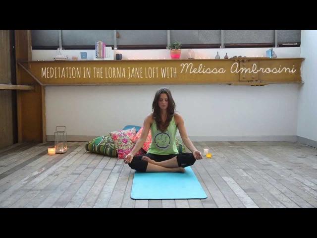 Lorna Jane: How To Meditate in the Lorna Jane Loft with Melissa Ambrosini