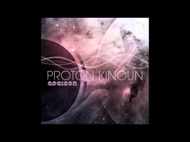 Proton Kinoun - Apeiron [HQ]
