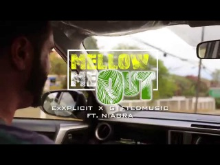 ExXplicit & G1ftedMusic Feat. Niagra Jones, Thorobred Bangerz - Mellow Me Out