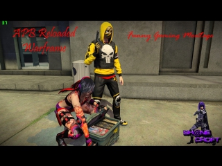 Funny Gaming Montage - APB Reloaded & Warframe