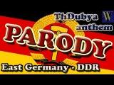 Auferstanden aus Ruinen (DDR/East Germany) Parody, Thdubya