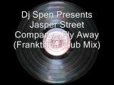 Dj Spen Present Jasper Street Company - Fly Away (Franktified Club Mix)