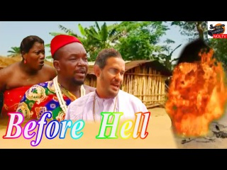 Before Hell - 2015 Latest Nigerian Nollywood Full Movie