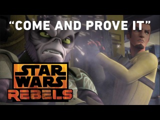 Come and Prove It - Legacy Preview   Star Wars Rebels