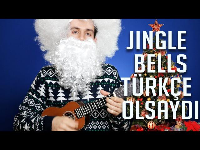 Jingle Bells Türkçe Olsaydı (Parodi)