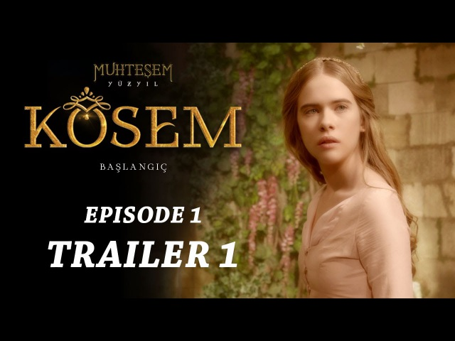 Magnificent Century Kosem Episode 1 Trailer 1 - English Subtitles