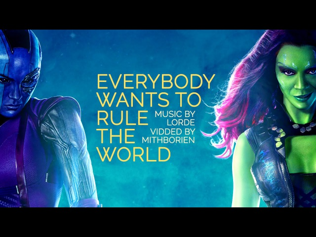 Gamora Nebula | Everybody wants to rule the world