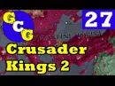 Crusader Kings 2 Way of Life - Taking Serbia! - S3E27
