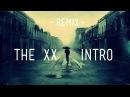 The XX - Intro (NAU Drum Bass Remix)