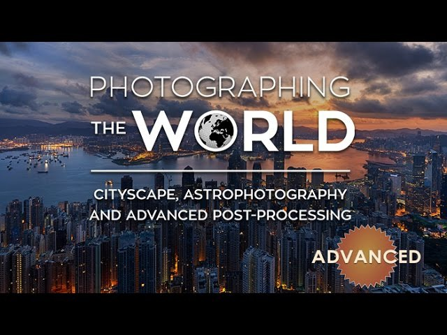 Photographing the World Cityscape, Astrophotography Advanced Post-Processing with Elia Locardi