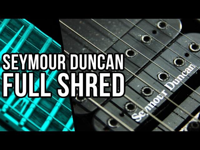 Seymour Duncan Full Shred - Metal   Pete Cottrell