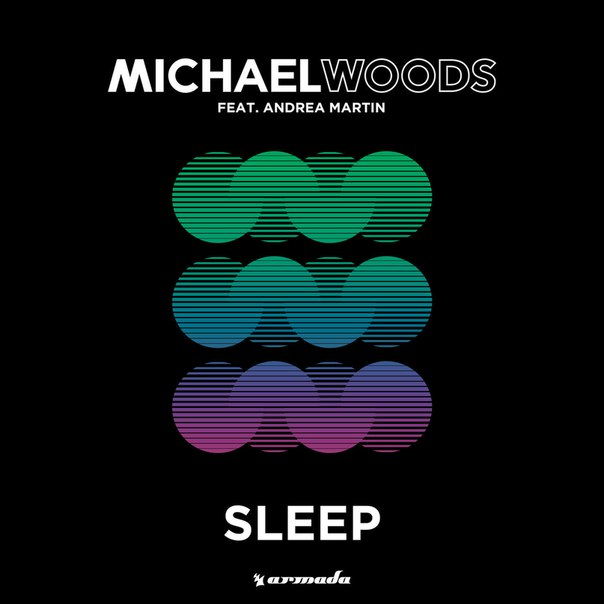 Michael Woods feat. Andrea Martin - Sleep (Michael Woods VIP Mix)