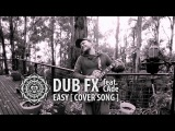 ' Easy ' performed by Dub Fx - ft. CAde Original by the Commodores Ben Rogers Guitar