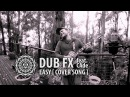 ' Easy ' performed by Dub Fx ft CAde Original by the Commodores Ben Rogers Guitar