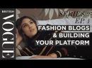 Alexa Chung: Blogging Building Your Platform | S2, E4 | Future of Fashion I British Vogue
