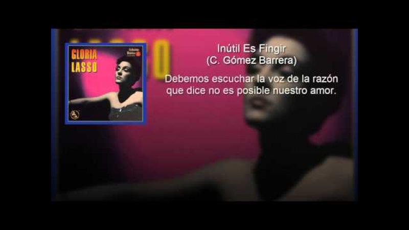 Gloria Lasso - Inútil Es Fingir (con letra - lyrics video)
