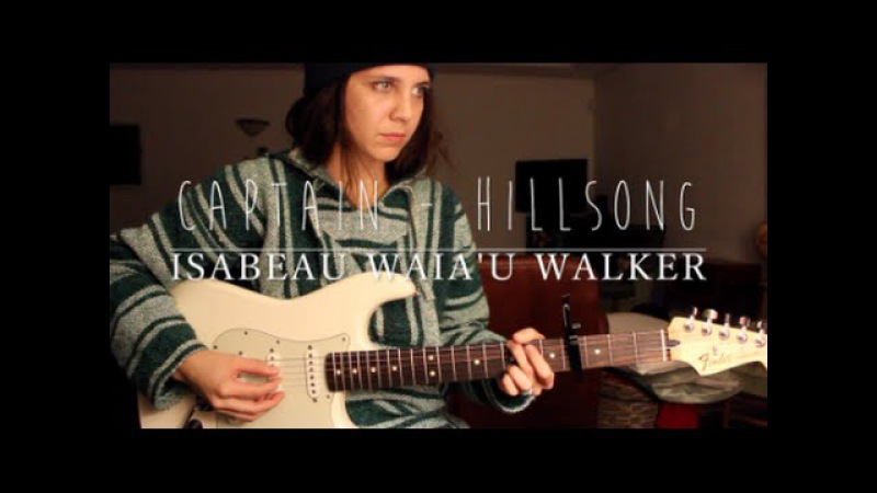 Captain - Hillsong UNITED (Cover) by Isabeau