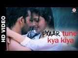 Pyaar Tune Kya Kiya - Official Theme Song | Love Romance Sad Song | Jubin Nautiyal | Humma