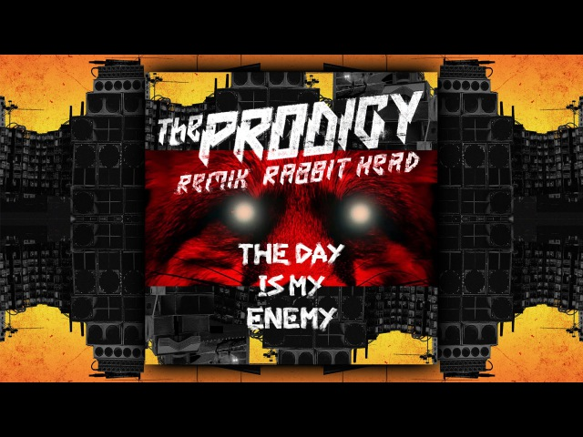 The Prodigy - The Day Is My Enemy (remix Rabbit Head)