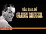 The Best of Glenn Miller Jazz Music