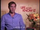 Жизнь, как она есть/Life as We Know It (2010) Интервью с Джошем Лукасом
