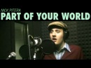 Part of Your World Disney's The Little Mermaid Nick Pitera cover