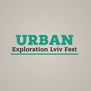 Urban Exploration Lviv Fest