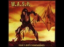 Cries in the Night - - - W.A.S.P.