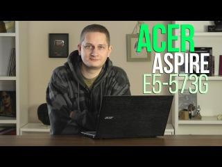 Acer Aspire E5-573G: обзор ноутбука