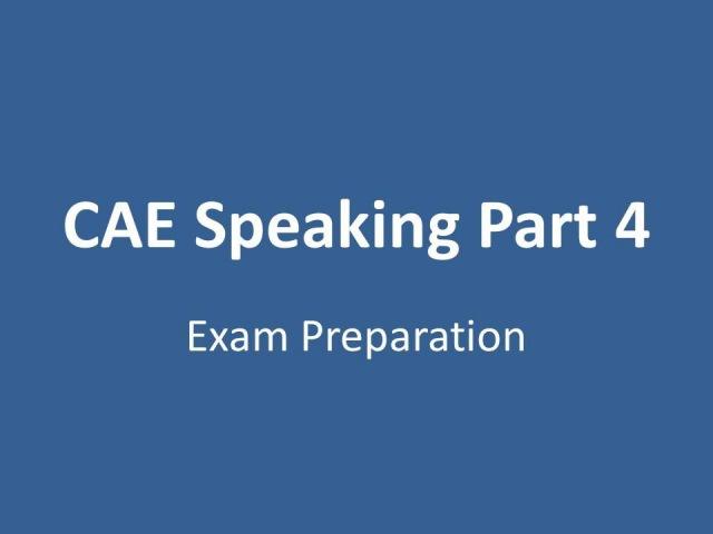 CAE Speaking Part 4