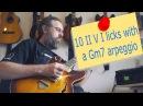 How to make 10 II V I licks with a Gm7 arpeggio