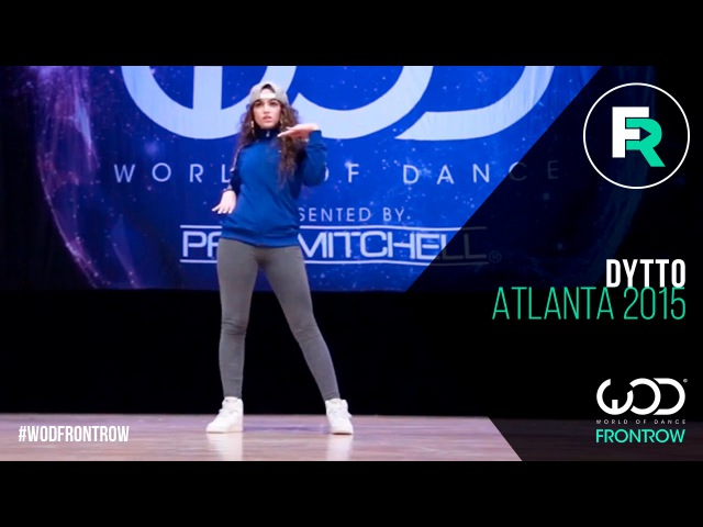 Dytto | FRONTROW | World of Dance Atlanta 2015 | WODATL15