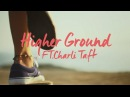 Blonde - Higher Ground (feat. Charli Taft) [Official Video]