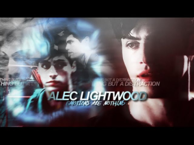 ❖ Alec Lightwood   emotions are nothing [1x07]